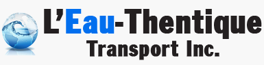 L'Eau-Thentique transport | Transportation of drinkable water, city emergency, filling pools, agriculture, herbs and greenhouse